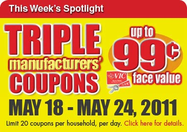 Triple Coupons! We'll Triple Coupons up to $0.99 face value May 18, 2011 through May 24, 2011!