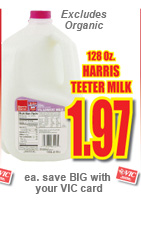 128 ounce Harris Teeter Milk - $1.97