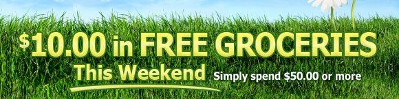 $10.00 in FREE GROCERIES This Weekend!
