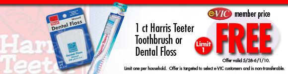 Harris Teeter Toothbrush or Dental Floss - 1 ct : eVIC Member Price - FREE - Limit 1