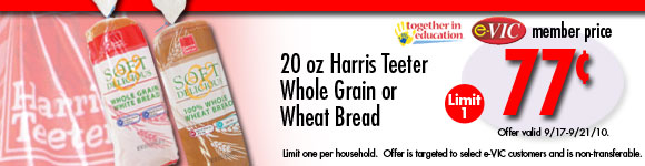 Harris Teeter Whole Grain or Wheat Bread - 20 oz : eVIC Member Price - $0.77 - Limit 1