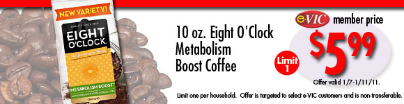 Eight O Clock Metabolism Boost Coffee - 10 oz : eVIC Member Price - $5.99 ea - Limit 1