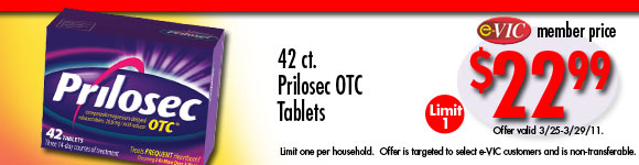 Prilosec OTC Tablets - 42 ct : eVIC Member Price - $22.99 ea - Limit 1