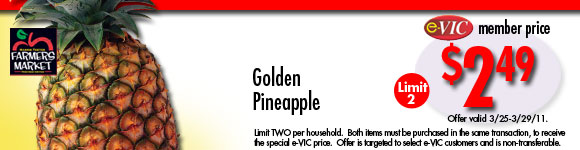 Golden Pineapple - 1 ct : eVIC Member Price - $2.49 ea - Limit 2