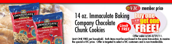 Immaculate Baking Company Chocolate Chunk Cookies - 14 oz : eVIC Member Price - BUY ONE GET ONE FREE - Limit 1 FREE