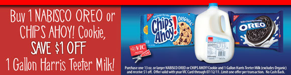 Buy One (1) Nabisco Oreo or Chips Ahoy Cookie, Save $1.00 off 1 gal Harris Teeter Milk!