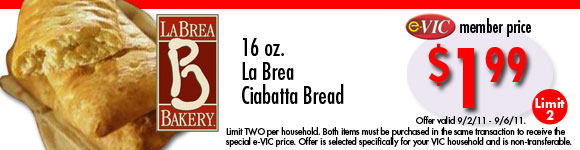 La Brea Ciabatta Bread - 16 oz : eVIC Member Price - $1.99 ea - Limit 2