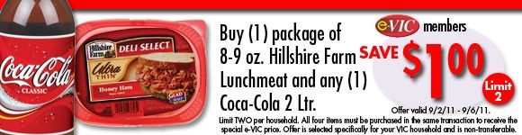 Buy one (1) package of 8-9 oz Hillshire Farm Lunchmeat and any one (1) Coca-Cola 2 Ltr : eVIC Member Price - Save $1.00 - Limit 2