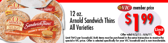 Arnold Sandwich Thins (All Varieties) - 12 oz : eVIC Member Price - $1.99 ea - Limit 2