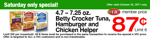 Saturday Only Special! Betty Crocker Tuna, Hamburger and Chicken Helper - 4.7-7.25 oz : eVIC Member Price October 22nd ONLY - $0.87 ea - Limit 6