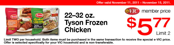 Tyson Frozen Chicken -  22-32 oz : eVIC Member Price - $5.77 ea - Limit 2