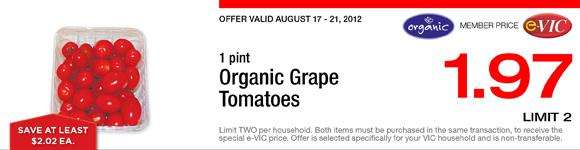 Organic Grape Tomatoes - 1 pint : eVIC Member Price - $1.97 ea - Limit 2