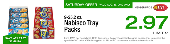 Saturday Only Special! Nabisco Tray Packs - 9-25.2 oz : eVIC Member Price August 18th ONLY - $2.97 ea - Limit 2