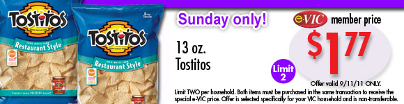 Tostitos - 13 oz : eVIC Member Price - $1.77 ea - Limit 2