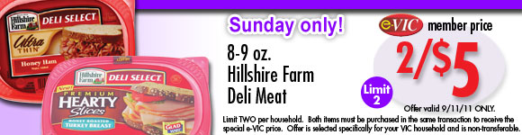Hillshire Farm Deli Meat - 8-9 oz : eVIC Member Price - 2/$5.00 - Limit 2