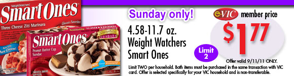 Weight Watchers Smart Ones - 4.58-11.7 oz : eVIC Member Price - $1.77 ea - Limit 2